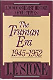img - for The Truman era, 1945-1952 (A Nonconformist history of our times) book / textbook / text book