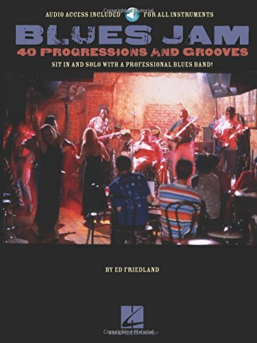 Blues Jam - 40 Progressions and Grooves: Sit in and Solo with a Professional Blues Band!