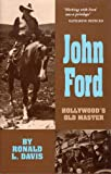 John Ford: Hollywood's Old Master (The Oklahoma Western Biographies)