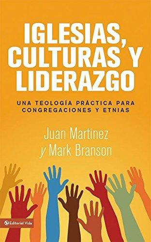 Iglesias, culturas y liderazgo: Una teología práctica para congregaciones y etnias (Spanish Edition) (Stores Outlet Branson)