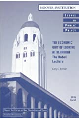 The Economic Way of Looking at Behavior: The Nobel Lecture (Essays in Public Policy Book 69) Kindle Edition