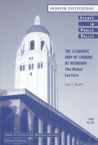 The Economic Way of Looking at Behavior: The Nobel Lecture (Essays in Public Policy Book 69)