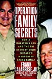 Operation Family Secrets, Frank Calabrese and Kent Zimmerman, 0307717720