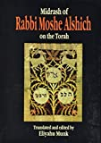 Midrash of Rabbi Moshe Alshich on the Torah (Classic Torah Commentaries) 3 volumes 2nd Rev edition by Moshe Alshich, Eliyahu Munk (translator) (2000) Hardcover