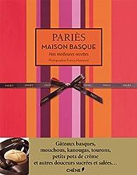 PARIES MAISON BASQUE NOS MEILLEURES RECETTES par Inès Heugel
