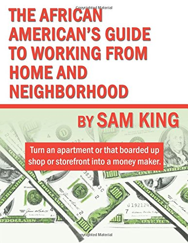 The African American's Guide to Working From Home and Neighborhood PDF