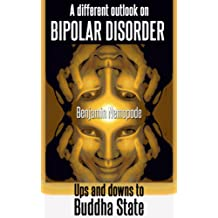 A different outlook on bipolar disorder- Ups and downs to Buddha state: There is no shame in aiming for happiness