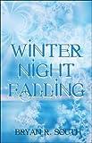 Winter Night Falling, Bryan R. South, 1424191971