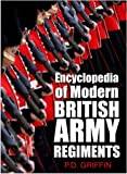 Encyclopedia of Modern British Army Regiments, P. D. Griffin, 075093929X