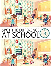 Spot The Difference At School!: A Fun Search and Find Books for Children 6-10 years old