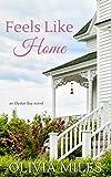 #10: Feels Like Home (Oyster Bay Book 1)