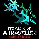 Head of a Traveller: Nigel Strangeways, Book 9 | Nicholas Blake