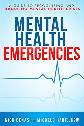 Mental Health Emergencies: A Guide to Recognizing and Handling Mental Health Crises (Health Mental Books Nonfiction)