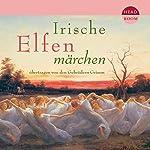 Irische Elfenmärchen |  Brüder Grimm