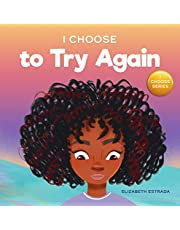 I Choose to Try Again: A Colorful, Rhyming Picture Book About Perseverance and Diligence
