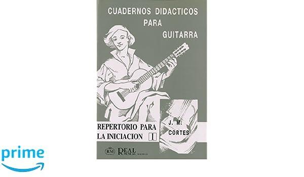 Cuadernos Didácticos para Guitarra, Repertorio para la Iniciación 1: Amazon.es: Juan Manuel Cortes Aires: Libros
