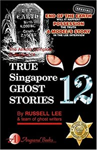 True Singapore Ghost Stories Book 12