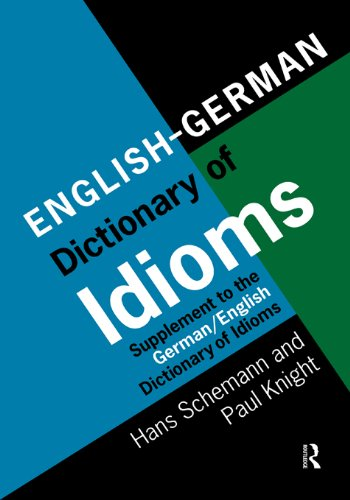 English/German Dictionary of Idioms: Supplement to the German/English Dictionary of Idioms Pdf