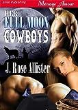 Her Full Moon Cowboys (Siren Publishing Menage Amour)