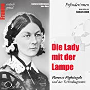 Die Lady mit der Lampe. Florence Nightingale und das Tortendiagramm (Frauen - einfach genial) | Barbara Sichtermann, Ingo Rose