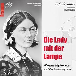 Die Lady mit der Lampe. Florence Nightingale und das Tortendiagramm (Frauen - einfach genial) Hörbuch