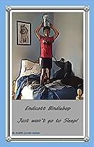 Endicott Bindlebop Just Won't Go To Sleep! (what Will Endicott Do? Book 1)