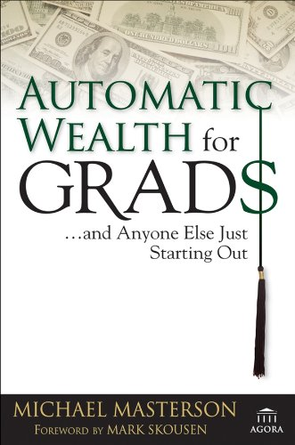Automatic Wealth for Grads... and Anyone Else Just Starting Out (Agora Series) Pdf