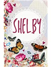 Shelby: Personalized name Notebook Shelby  for Women Named Shelby
