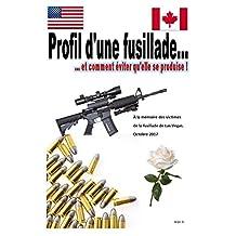 Profil d'une fusillade: et comment éviter qu'elle se produise ! (French Edition)