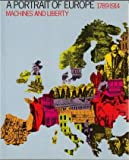 img - for Machines and Liberty, 1789-1914 (A Portrait of Europe) book / textbook / text book