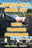 Fitness on a Swing Set with Training Programs, Karen M. Goeller and Brian Dowd, 0615150284