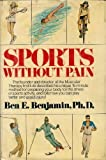 Sports Without Pain, Ben E. Benjamin, 0671400649