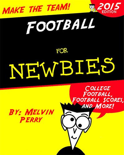 Football for Newbies: College Football, Football Scores, and More!