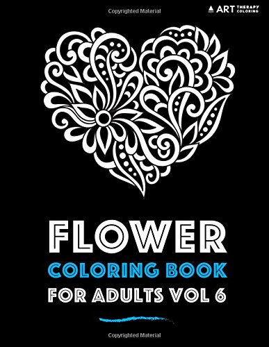 Flower Coloring Book For Adults Vol 6 (Volume 6)