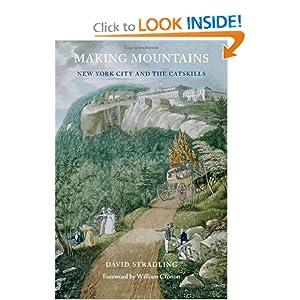 Making Mountains: New York City and the Catskills (Weyerhaeuser Environmental Books) David Stradling
