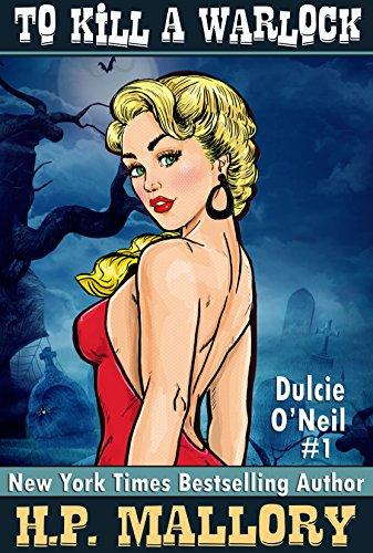 To Kill A Warlock (Dulcie O'Neil Book (Hp Mallory Kindle Books)