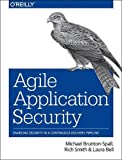 img - for Agile Application Security: Enabling Security in a Continuous Delivery Pipeline book / textbook / text book