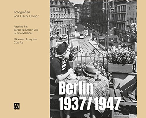 Berlin 1937/1947: Fotografien von Harry Croner