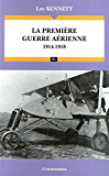 La première guerre aérienne, 1914-1918