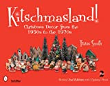 Kitschmasland!: Christmas Decor from the 1950s to