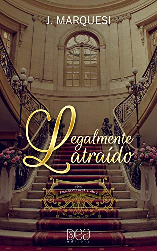 Legalmente Atraído (Família Villazza Livro 2) por [Marquesi, J.]