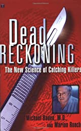 Dead Reckoning: The New Science of Catching Killers
