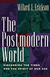 The Postmodern World: Discerning the Times and