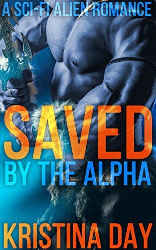 Saved by the Alpha: A Sci-Fi Alien Romance