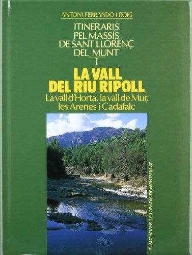 Descargar Libro La Vall Del Riu Ripoll. Itineraris Pel Massís De Sant Llorenç Del Munt, Vol. 1 Antoni Ferrando I Roig