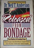 Released from Bondage, Neil T. Anderson, 0898403413