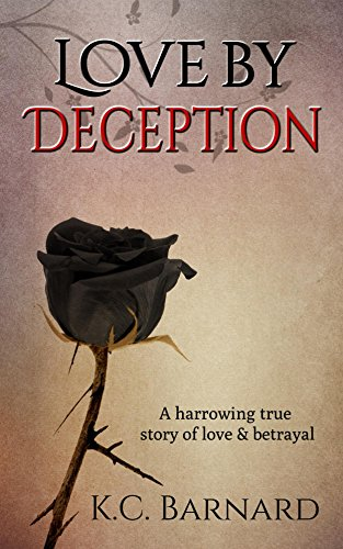 Amazon love by deception a harrowing true story of domestic love by deception a harrowing true story of domestic abuse betrayal by fandeluxe Ebook collections