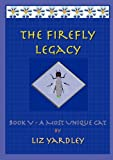The Firefly Legacy (Book V), Liz Yardley, 0980763142