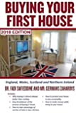 Buying Your First House - UK 2018 Edition: England, Scotland, Wales, and Northern Ireland. Includes 2018 taxes