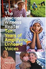 The Voice of Witness Reader: Ten Years of Amplifying Unheard Voices Paperback